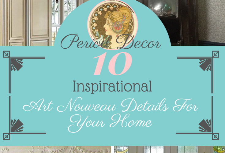 10 inspirational art nouveau details for your home