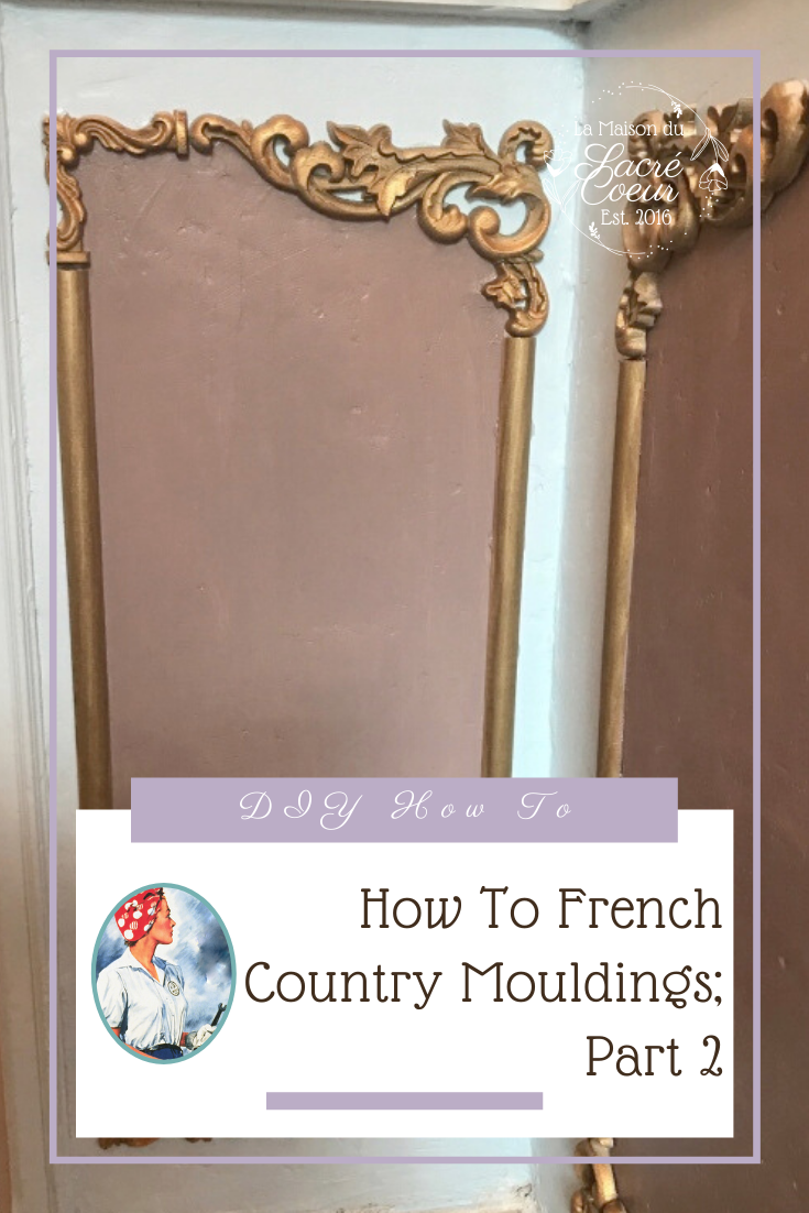 How to French Country Mouldings